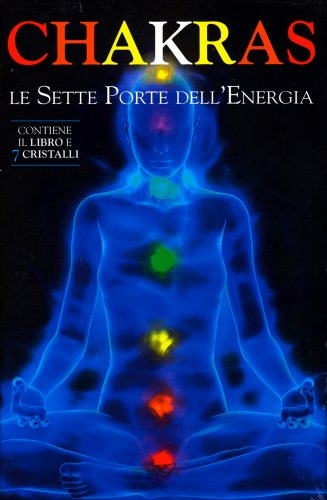 Chakra Le Sette Porte dell'Energia