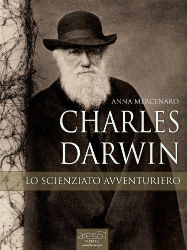 Charles Darwin: Lo Scienziato Avventuriero (eBook)