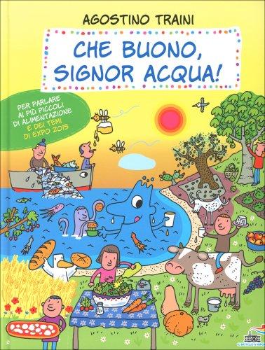 Che Buono, Signor Acqua!