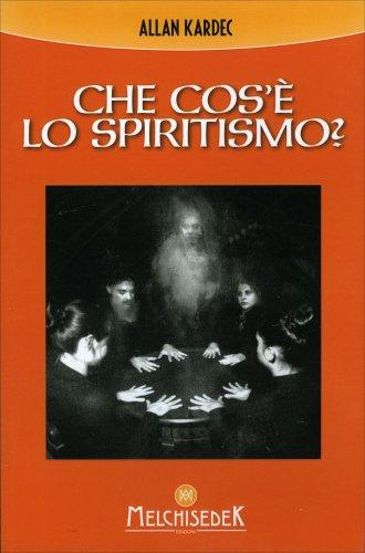 Che Cosa è lo Spiritismo?