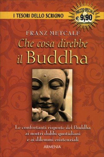 Che Cosa Direbbe il Buddha