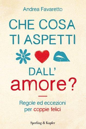 Che Cosa Ti Aspetti dall'Amore? (eBook)