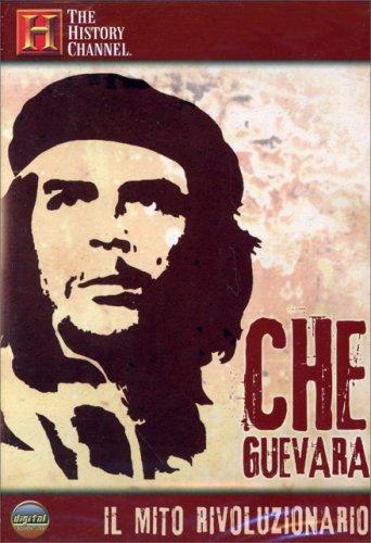 Che Guevara - Il Mito Rivoluzionario