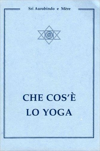 Che cos'è lo Yoga