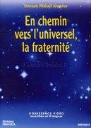 En Chemin Vers l'Universel, La Fraternité - Conferenza in DVD