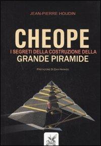 Cheope - I Segreti della Costruzione della Grande Piramide