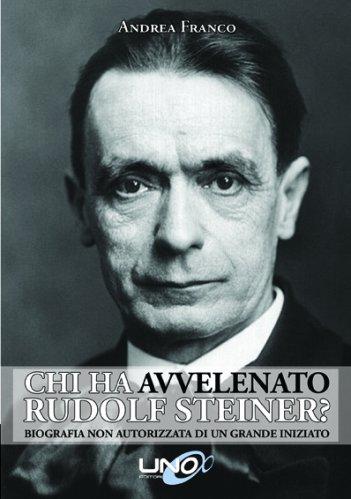 Chi Ha Avvelenato Rudolf Steiner? (eBook)