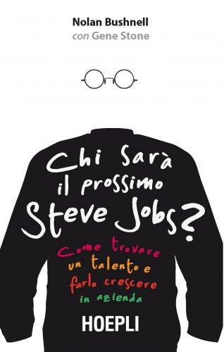 Chi Sarà il Prossimo Steve Jobs? (eBook)