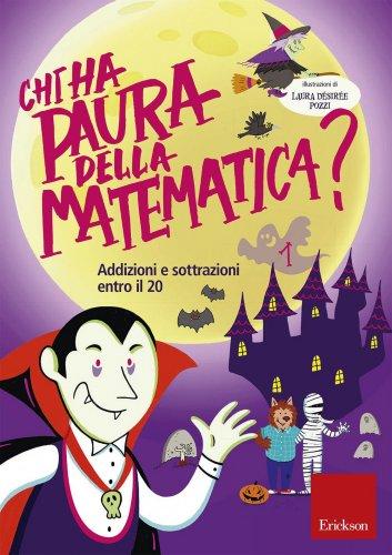Chi Ha Paura della Matematica? - Vol 1