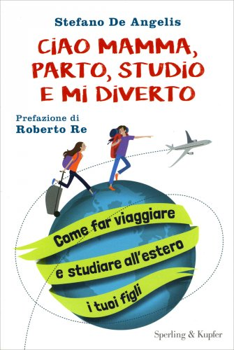 Ciao Mamma, Parto, Studio e mi Diverto