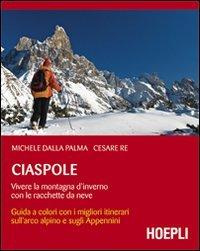 Ciaspole - Vivere la Montagna d'Inverno con le Racchette da Neve