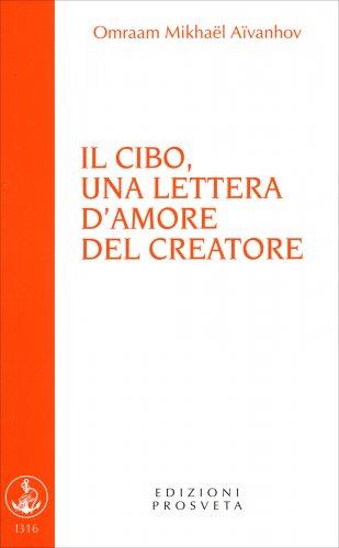Il Cibo, una Lettera d'Amore del Creatore