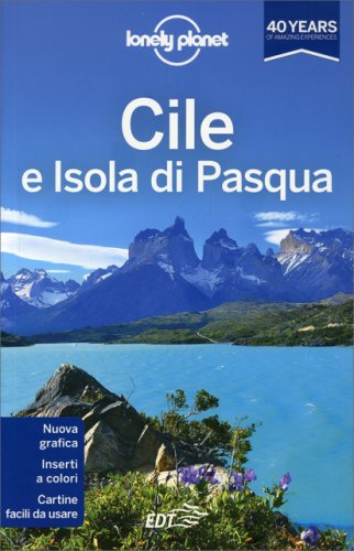 Lonely Planet - Cile e Isola di Pasqua