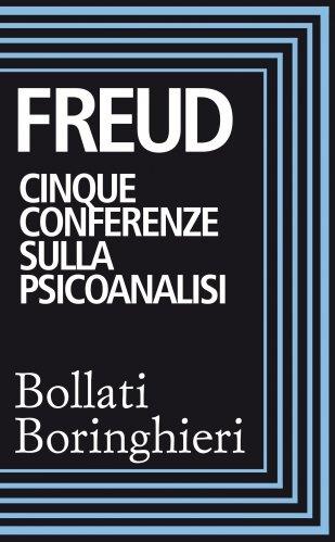 Cinque Conferenze sulla Psicoanalisi (eBook)