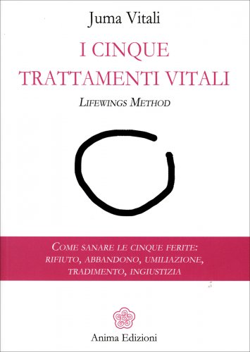 I Cinque Trattamenti Vitali - Lifewings Method