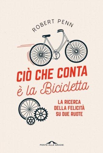 Ciò che Conta È la Bicicletta (eBook)