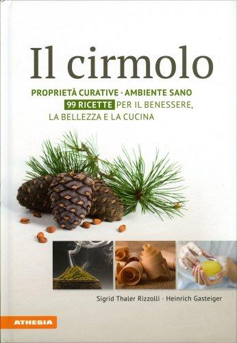 Il Cirmolo - Proprietà Curative, Ambiente Sano