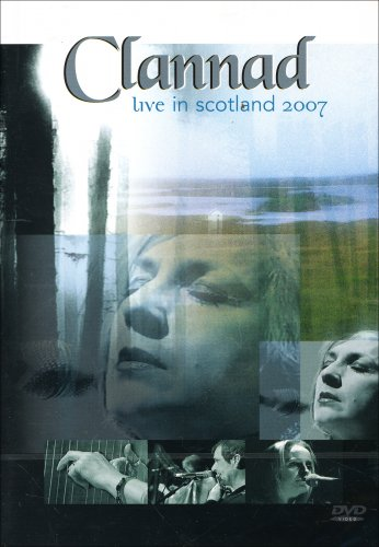 Clannad - Live in Scotland 2007