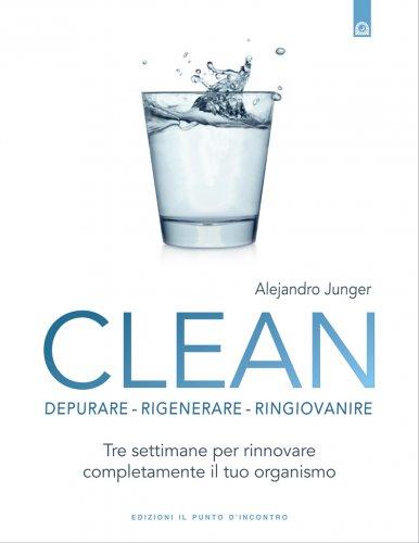 Clean: Depurare, Rigenerare, Ringiovanire (eBook)