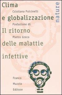 Clima e Globalizzazione. Il Ritorno delle Malattie Infettive