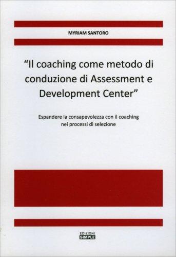 Il Coaching come Metodo di Conduzione di Assessment e Development Center