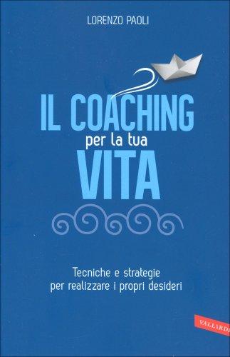Il Coaching per la Tua Vita