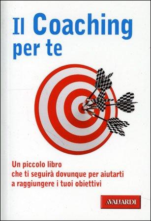 Il Coaching Per Te (Edizione Tascabile)