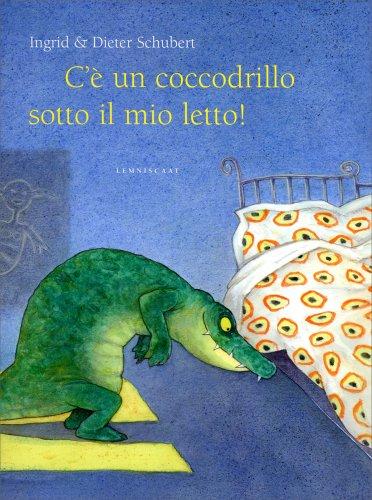 C'è un Coccodrillo Sotto il Mio Letto!