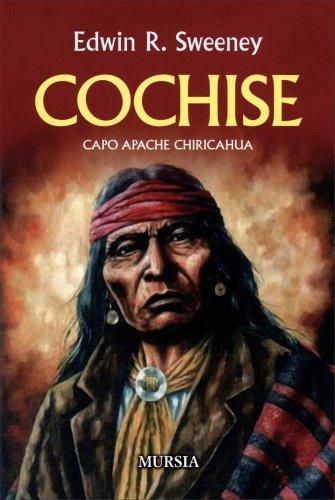 Cochise - Capo Apache Chiricahua