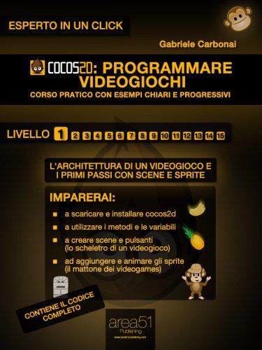 Cocos2d: Programmare Videogiochi - Livello 1 (eBook)