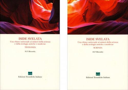 Iside Svelata - Opera 2 Volumi: Teologia - Scienza