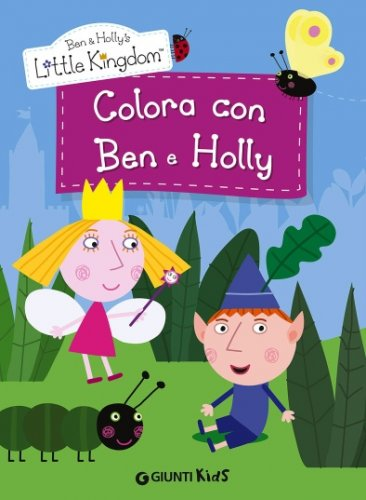 Colora con Ben e Holly - Giunti Kids