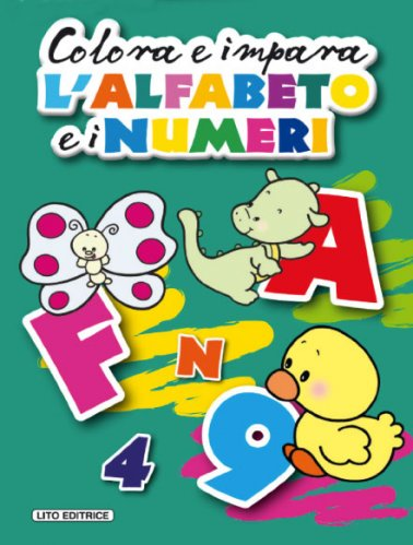 Colora e Impara l'Alfabeto e i Numeri (Album Verde)