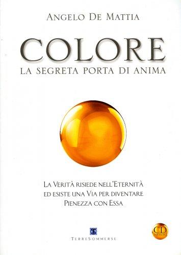 Colore - La Segreta Porta di Anima - Con CD Audio allegato