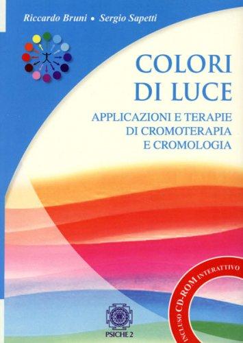 Colori di Luce Appplicazione e Terapie di Cromoterapia e Cromologia