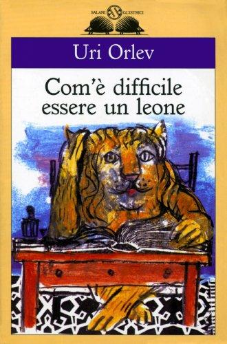 Com'è Difficile Essere un Leone (eBook)