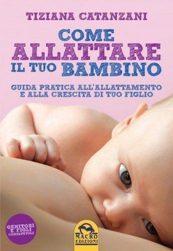 Come Allattare il Tuo Bambino (eBook)