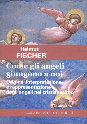 Come gli Angeli Giungono a Noi