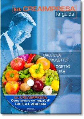 Come aprire un Negozio di Frutta e Verdura e Piatti Pronti - Libro + CD-rom