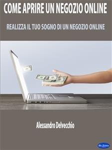 Come Aprire un Negozio Online (eBook)
