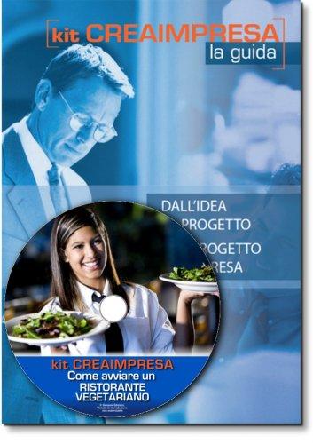 Come Aprire un Ristorante Vegetariano - Libro + Cd-rom