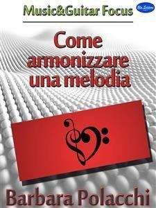 Come Armonizzare una Melodia (eBook)