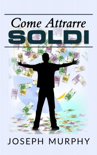 Come Attrarre Soldi (eBook)