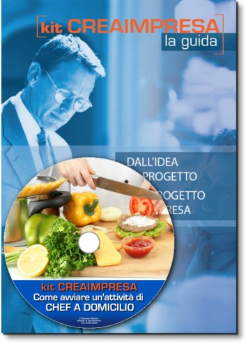 Come Avviare un'Attività di Chef a Domicilio - Guida + CD-Rom