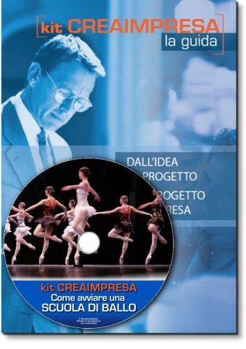 Come Avviare una Scuola di Ballo - Guida + CD-Rom