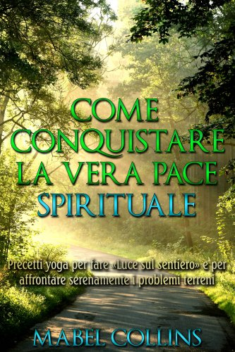 Come Conquistare la Vera Pace Spirituale (eBook)