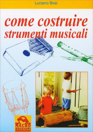 Come Costruire Strumenti Musicali