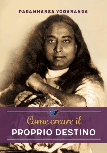 Come Creare il Proprio Destino