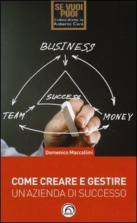 Come Creare e Gestire un'Azienda di Successo
