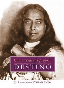 Come Creare il Proprio Destino (eBook)